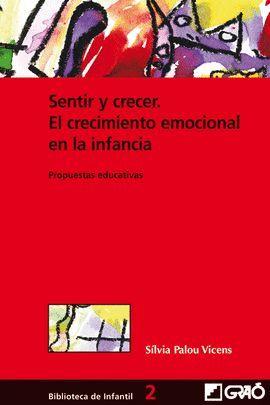 SENTIR Y CRECER. EL CRECIMIENTO EMOCIONAL EN LA INFANCIA. PROPUESTAS EDUCATIVAS