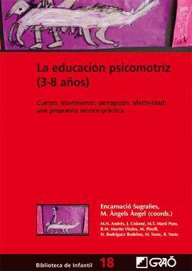 EDUCACION PSICOMOTRIZ (3-8 AÑOS), LA