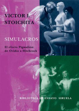 SIMULACROS. EL EFECTO PIGMALION: DE OVIDIO A HITCHCOCK