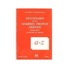 DICCIONARIO DE LOS NOMBRES PROPIOS GRIEGOS DEBIDAMENTE ACENTUADOS EN ESPAÑOL