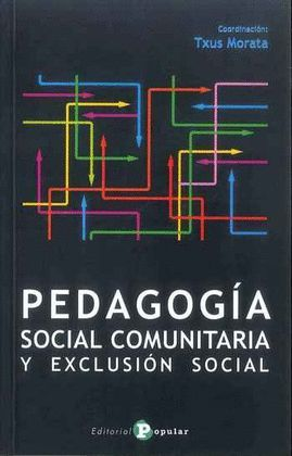 PEDAGOGÍA SOCIAL COMUNITARIA Y EXCLUSIÓN SOCIAL