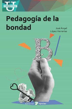 PEDAGOGÍA  DE LA BONDAD