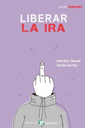LIBERAR LA IRA