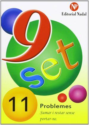 9 SET - Nº 11 - PROBLEMES - SUMAR I RESTAR SENSE EMPORTAR-NE