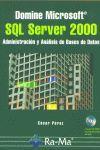 SQL SERVER 2000, DOMINE MICROSOFT ADMINISTRACION Y ANALISIS DE BASES DE DATOS