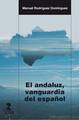 ANDALUZ, VANGUARDIA DEL ESPAÑOL, EL