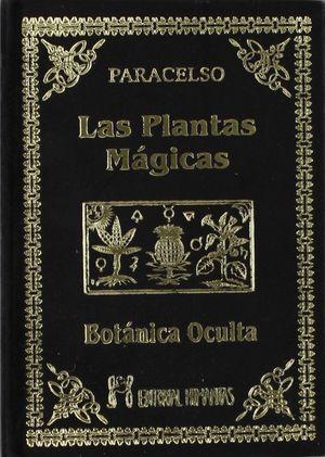 BOTANICA OCULTA. LAS PLANTAS MAGICAS