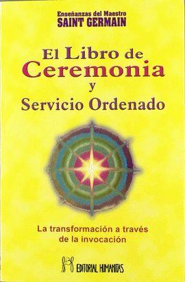 LIBRO DE CEREMONIA Y SERVICIO ORDENADO, EL