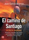 CAMINO DE SANTIAGO, EL - LA RUTA SAGRADA