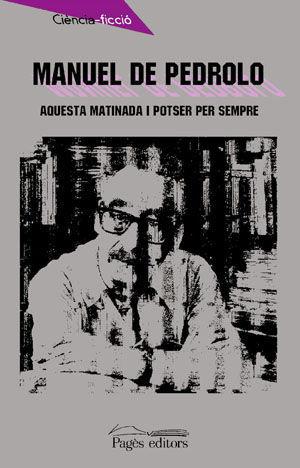 AQUESTA MATINADA I POTSER PER SEMPRE
