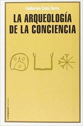 ARQUEOLOGÍA DE LA CONCIENCIA, LA