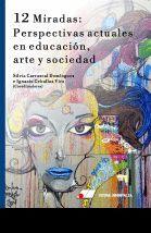 12 MIRADAS: PERSPECTIVAS ACTUALES EN EDUCACIÓN INFANTIL, ARTE Y SOCIEDAD