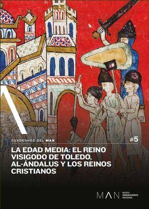 EDAD MEDIA, LA: EL REINO VISIGODO DE TOLEDO, AL-ÁNDALUS Y LOS REINOS CRISTIANOS