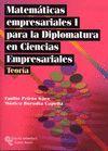 MATEMÁTICAS EMPRESARIALES I, PARA LA DIPLOMATURA EN CIENCIAS EMPRESARIALES. TEORIA