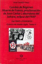 DEL FRAP A PODEMOS 5 - CRÓNICA DE MEDIO SIGLO