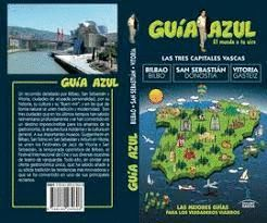 TRES CAPITALES VASCAS, LAS  -GUIA AZUL-