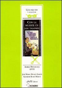 CON LA MUERTE EN LOS TALONES. GUIA PARA VER ALFRED HITCHCOCK (1959)