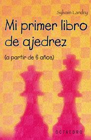 MI PRIMER LIBRO DE AJEDREZ (A PARTIR DE 6 AÑOS)