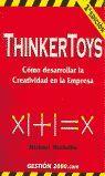 THINKER TOYS (2 EDICION) COMO DESARROLLAR LA CREATIVIDAD EN LA EMPRESA