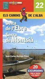 DELTA DE L'EBRE, SERRA DEL MONTSIA - ELS CAMINS DE L'ALBA