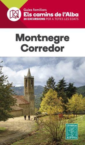 MONTNEGRE - CORREDOR, ELS CAMINS DE L'ALBA