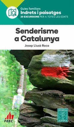 SENDERISME PER CATALUNYA - INDRETS I PAISATGES