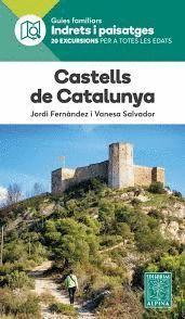 CASTELLS DE CATALUNYA, GUIA FAMILIAR INDRETS I PAISATGES