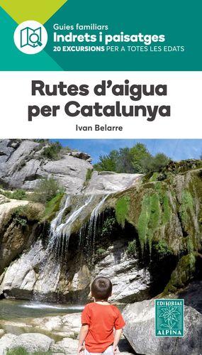 RUTES D´AIGUA PER CATALUNYA - INDRETS I PAISATGES