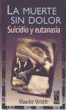 MUERTE SIN DOLOR, LA SUICIDIO Y EUTANASIA