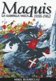 MAQUIS LA GUERRILLA VASCA 1938-1962