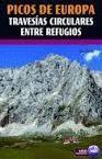 PICOS DE EUROPA. TRAVESIAS CIRCULARES ENTRE REFUGIOS