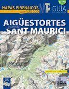 AIGUESTORTES I ESTANY DE SANT MAURICI 1:25.000  MAPAS PIRENAICOS