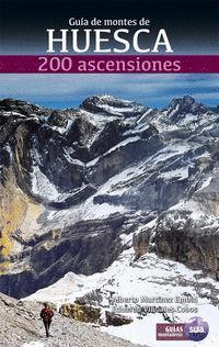 GUIA DE MONTES DE HUESCA. 200 ASCENSIONES