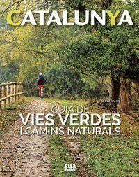 GUIA DE VIES VERDES I CAMINS NATURALS . CATALUNYA