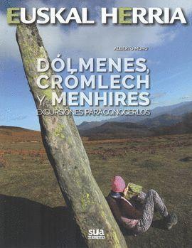 DOLMENES, CROMLECHS Y MENHIRES. EXCURSIONES PARA CONOCERLOS