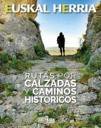 RUTAS POR CALZADAS Y CAMINOS HISTORICOS