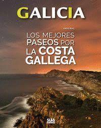 MEJORES PASEOS POR LA COSTA GALLEGA, LOS. GALICIA