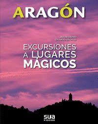 EXCURSIONES A LUGARES MAGICOS. ARAGON