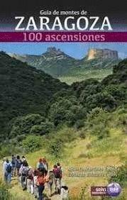 ZARAGOZA, GUIA DE MONTES DE. 100 ASCENSIONES