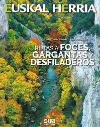 FOCES, GARGANTAS Y DESFILADEROS, RUTAS A
