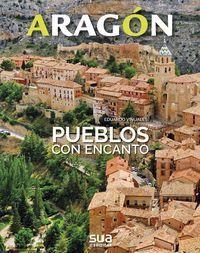 ARAGÓN - PUEBLOS CON ENCANTO Y EXCURSIONES POR SUS ALREDEDORES