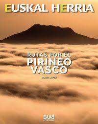 RUTAS POR EL PIRINEO VASCO - EUSKAL HERRIA