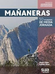 MAÑANERAS. 50 EXCURSIONES DE MEDIA JORNADA POR EUSKAL HERRIA