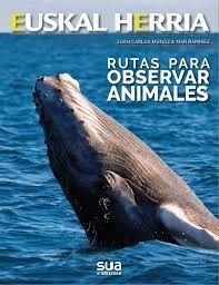 36 RUTAS PARA OBSERVAR ANIMALES. EUSKAL HERRIA