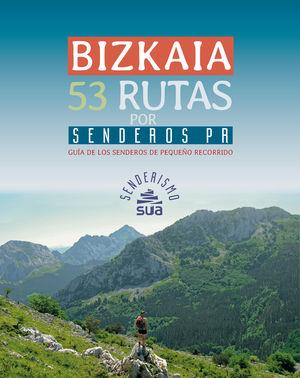 BIZKAIA, 53 RUTAS POR SENDEROS DE PEQUEÑO RECORRIDO
