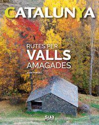 RUTES PER VALLS AMAGADES - CATALUNYA