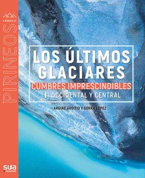ÚLTIMOS GLACIARES - CUMBRES IMPRESCINDIBLES 1