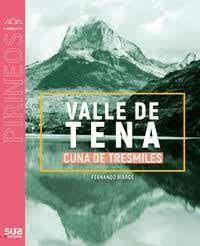 VALLE DE TENA. CUNA DE TRESMILES