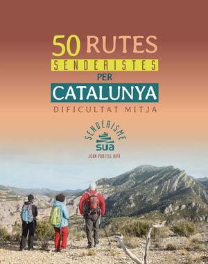 50 RUTES SENDERISTES PER CATALUNYA DE DIFICULTAT MITJA