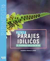 RUTAS A PARAJES IDILICOS I. PIRINEO OCCIDENTAL